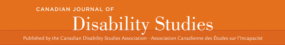 The Canadian Journal of Disability Studies